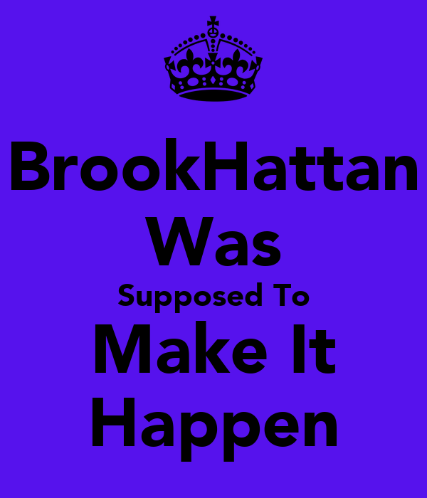 BrookHattan Was Supposed To Make It Happen