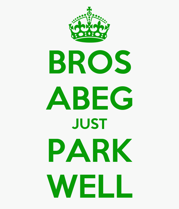 BROS ABEG JUST PARK WELL
