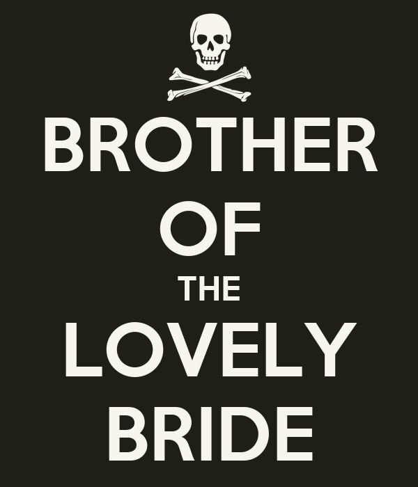 BROTHER OF  THE  LOVELY BRIDE