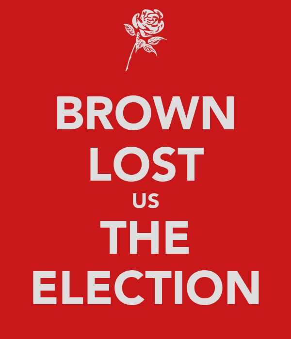 BROWN LOST US THE ELECTION
