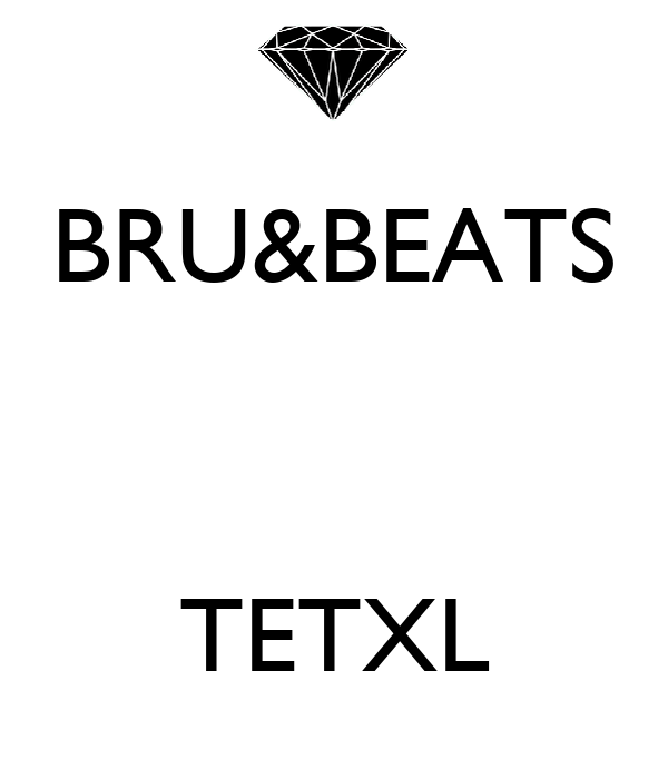 BRU&BEATS    TETXL