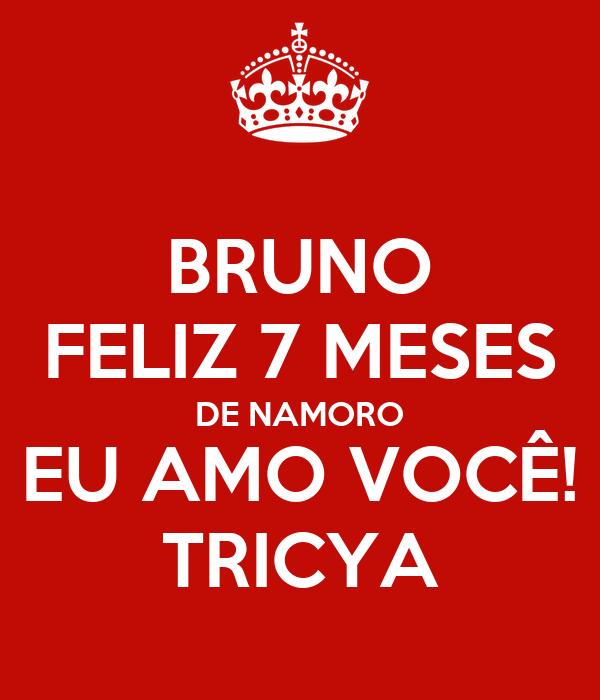 BRUNO FELIZ 7 MESES DE NAMORO EU AMO VOCÊ! TRICYA