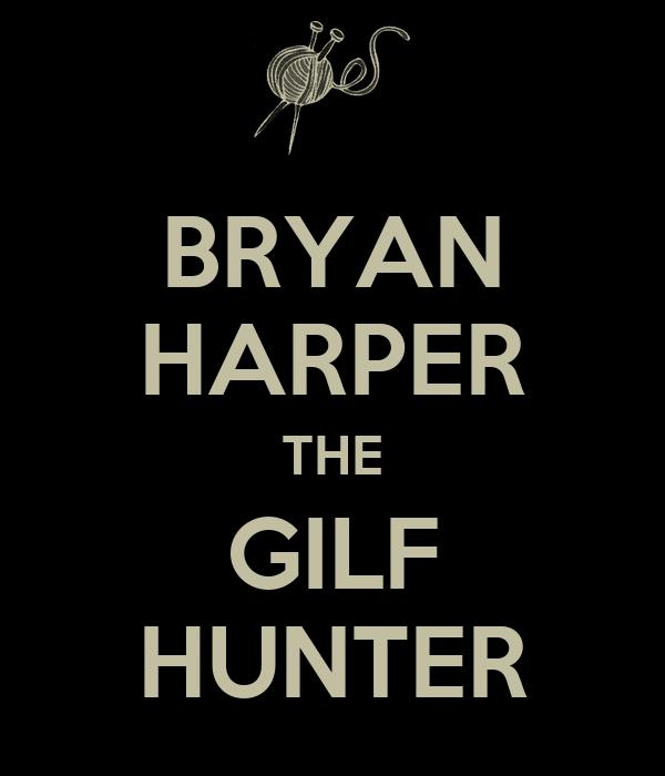 BRYAN HARPER THE GILF HUNTER