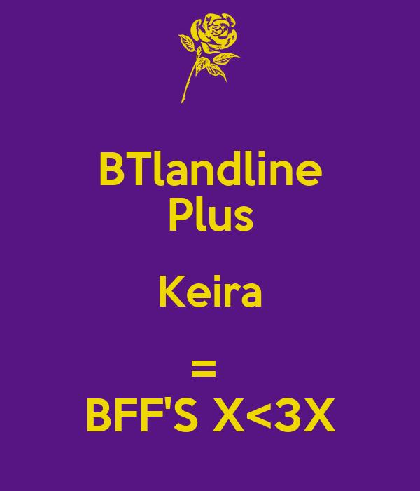 BTlandline Plus Keira =  BFF'S X<3X