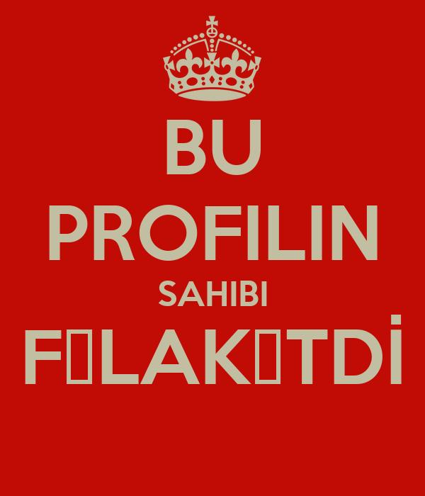 BU PROFILIN SAHIBI FƏLAKƏTDİ