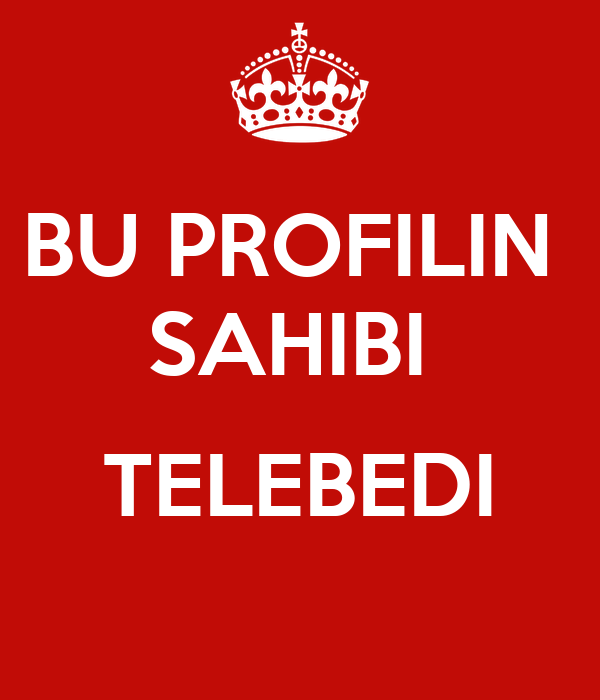 BU PROFILIN  SAHIBI   TELEBEDI