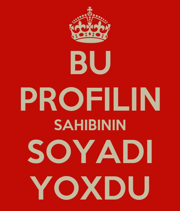 BU PROFILIN SAHIBININ SOYADI YOXDU