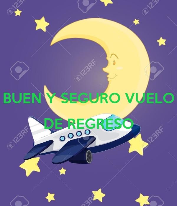 BUEN Y SEGURO VUELO DE REGRESO