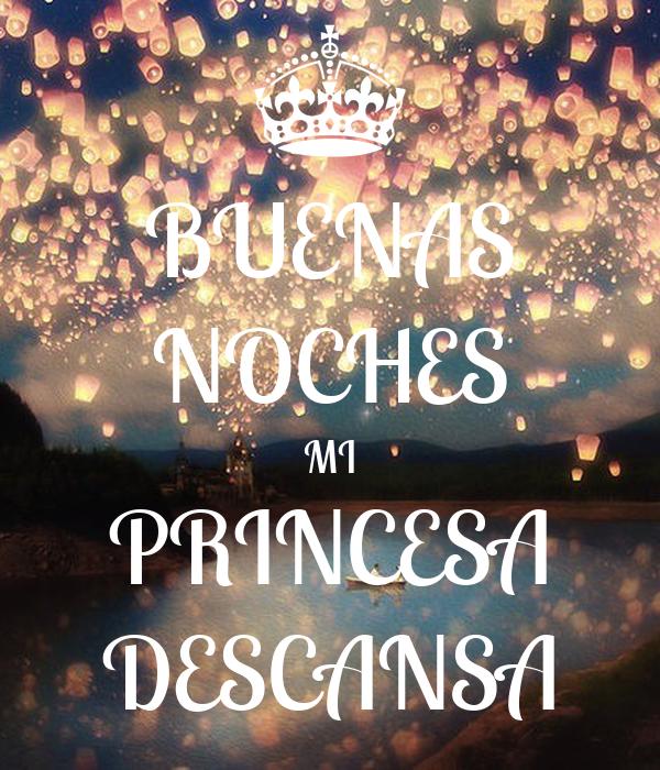 BUENAS NOCHES MI PRINCESA DESCANSA Poster | benja | Keep ...