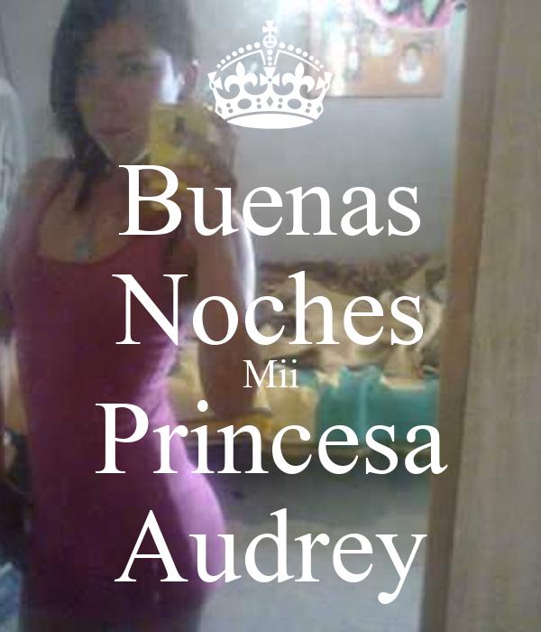 Buenas Noches Mii Princesa Audrey Poster | audrey | Keep ...