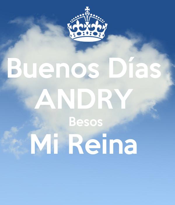 Buenos Días  ANDRY  Besos  Mi Reina