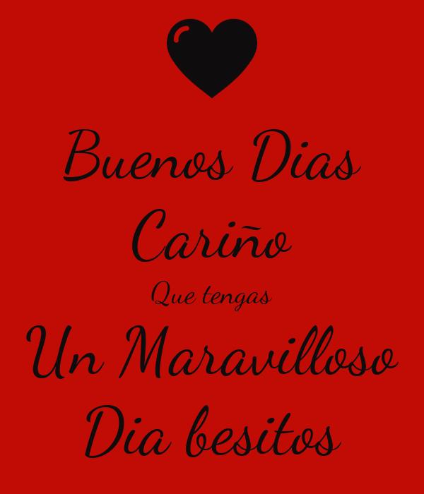 Buenos Dias Cariño Que Tengas Un Maravilloso Dia Besitos Poster