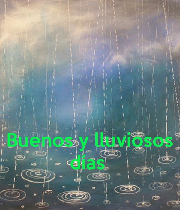 Buenos y lluviosos días