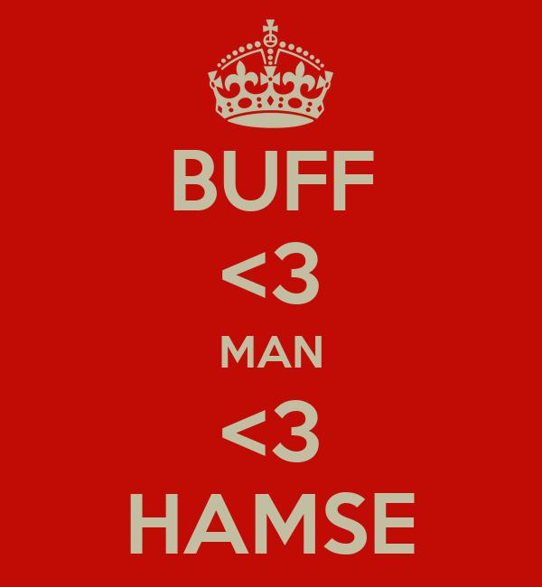 BUFF <3 MAN <3 HAMSE