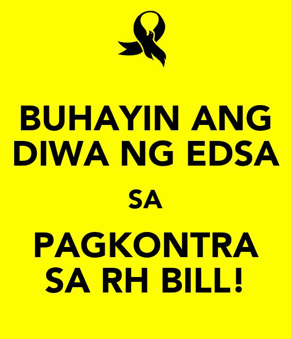 BUHAYIN ANG DIWA NG EDSA SA PAGKONTRA SA RH BILL!