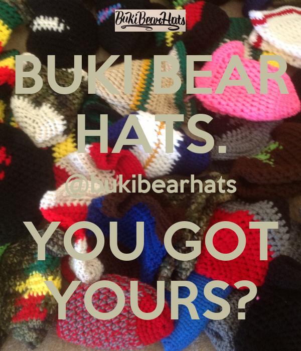 BUKI BEAR HATS. @bukibearhats YOU GOT YOURS?