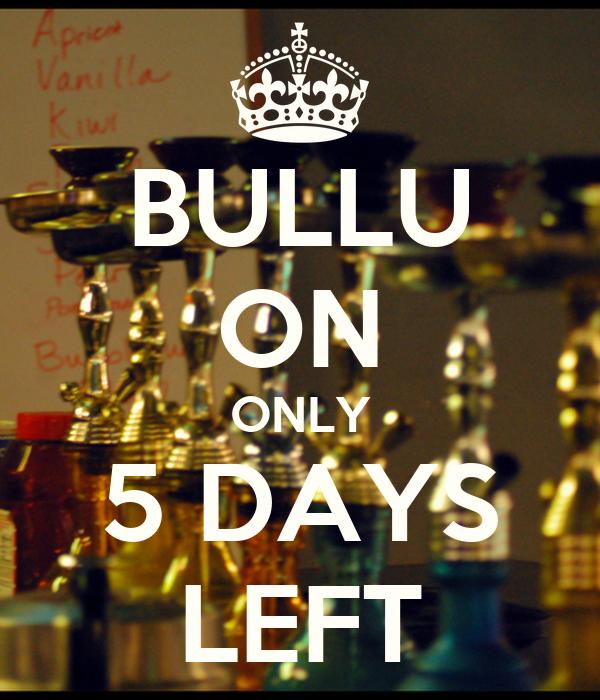 BULLU ON ONLY 5 DAYS LEFT