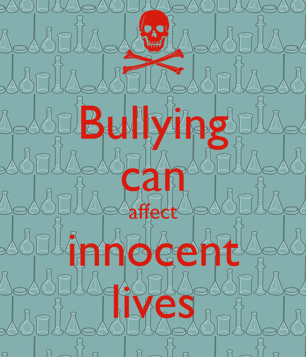 Bullying can affect innocent lives
