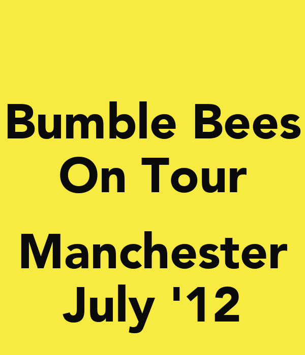Bumble Bees On Tour  Manchester July '12