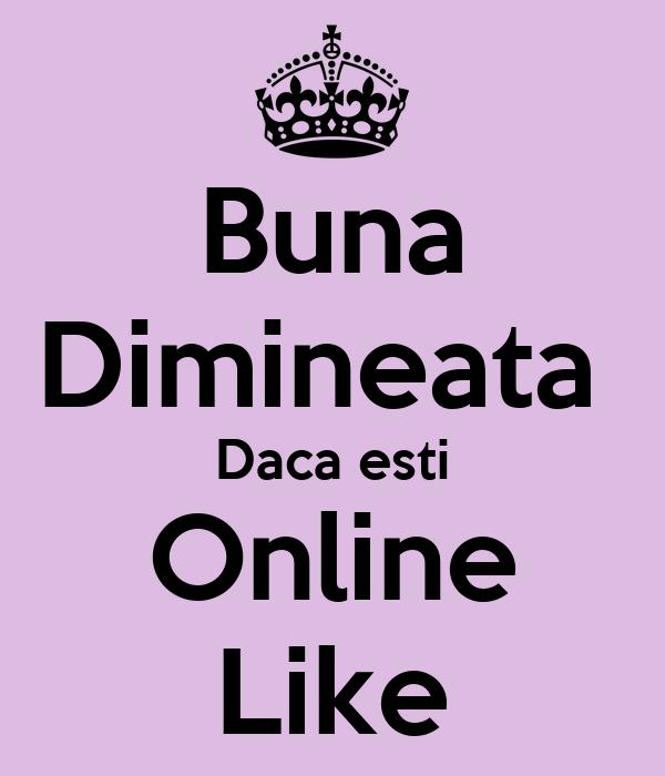 Buna Dimineata  Daca esti Online Like