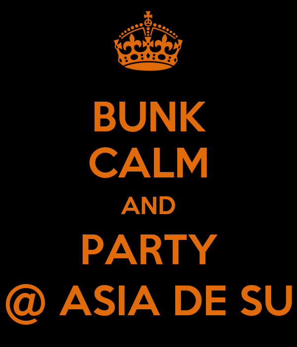BUNK CALM AND PARTY @ ASIA DE SU