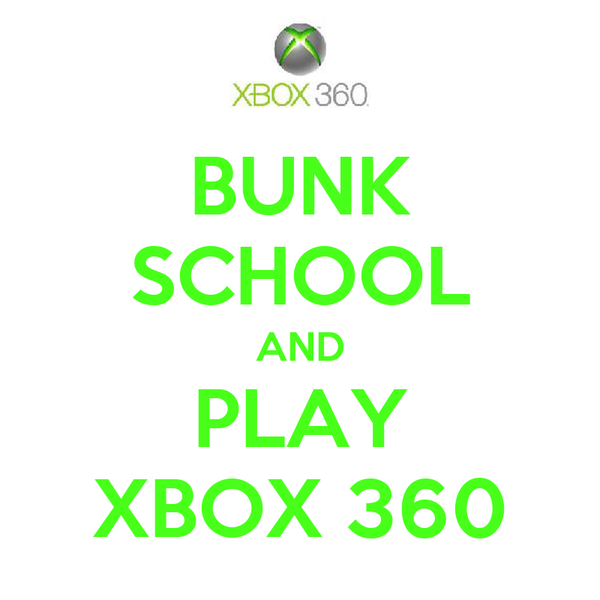 BUNK SCHOOL AND PLAY XBOX 360