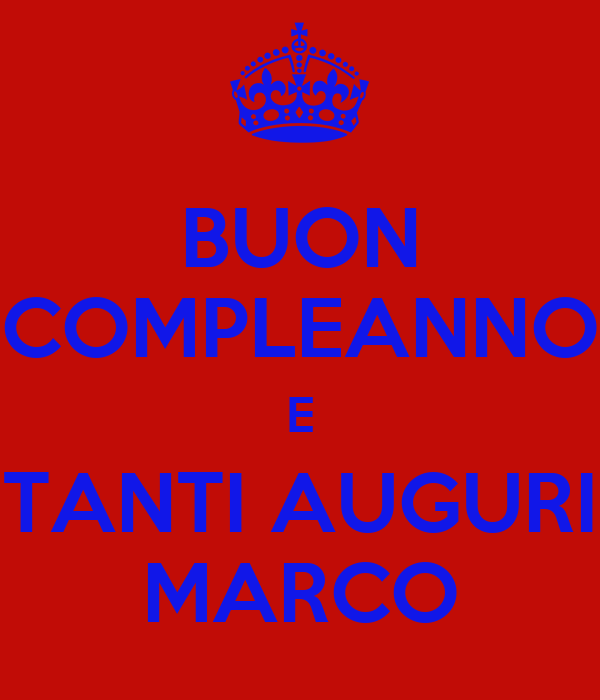 Buon Compleanno E Tanti Auguri Marco Poster M Keep Calm O Matic