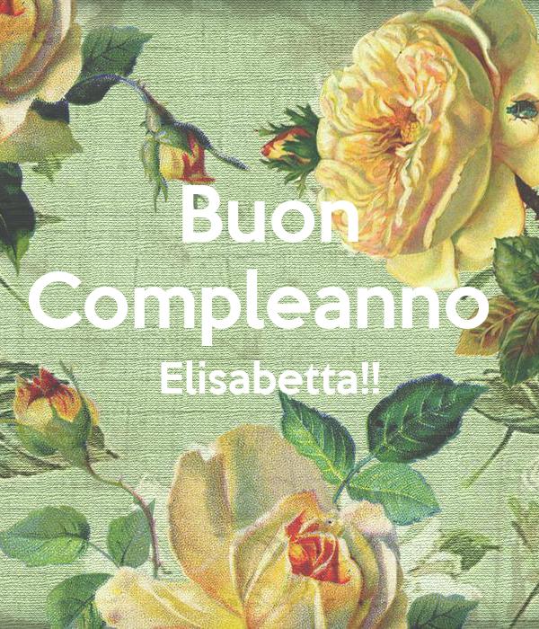 Buon Compleanno  Elisabetta!!