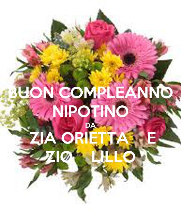 BUON COMPLEANNO NIPOTINO DA  ZIA ORIETTA    E ZIO    LILLO