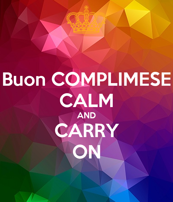 Buon COMPLIMESE CALM AND CARRY ON