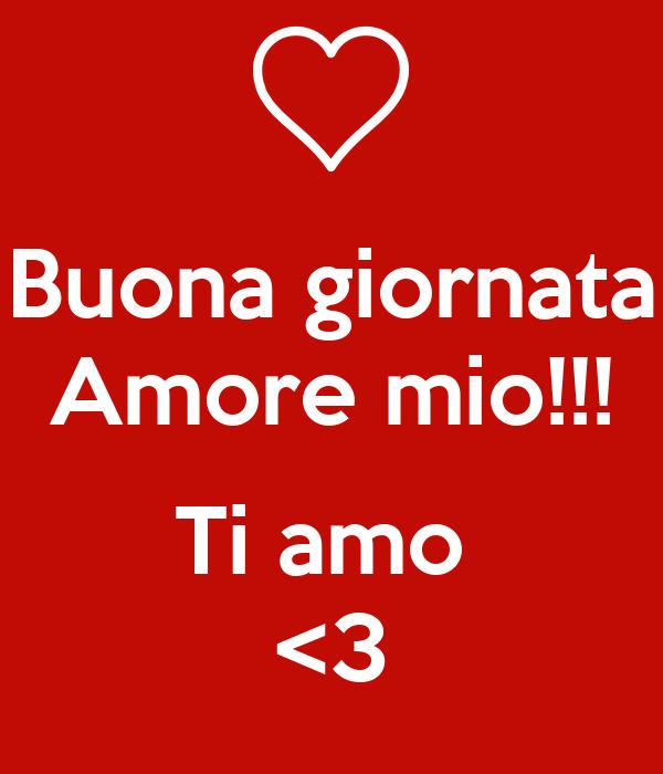Buona giornata Amore mio!!!  Ti amo  <3