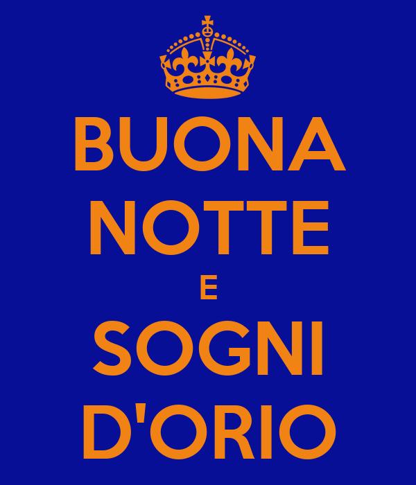 BUONA NOTTE E SOGNI D'ORIO