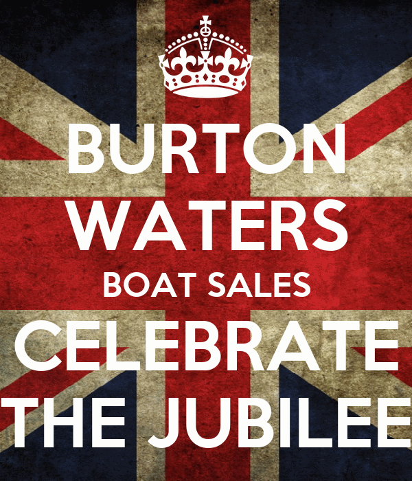 BURTON WATERS BOAT SALES CELEBRATE THE JUBILEE