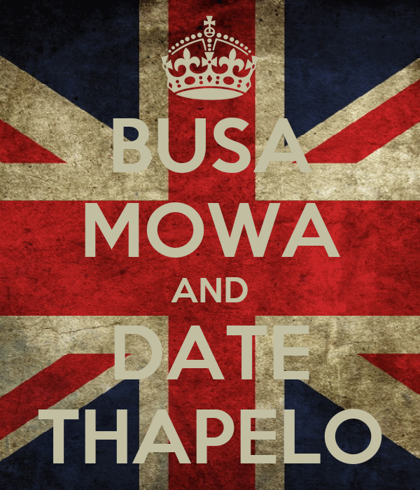 BUSA MOWA AND DATE THAPELO