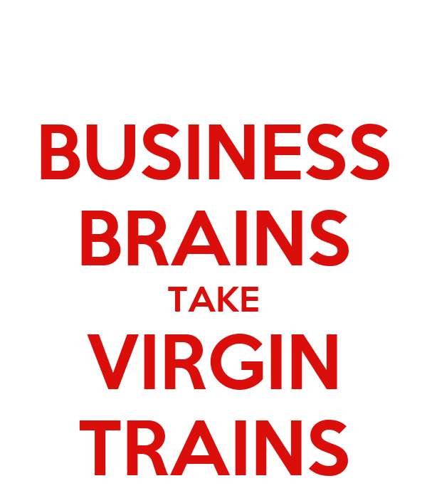 BUSINESS BRAINS TAKE VIRGIN TRAINS