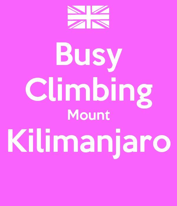 Busy Climbing Mount Kilimanjaro