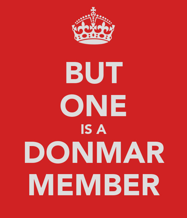 BUT ONE IS A DONMAR MEMBER
