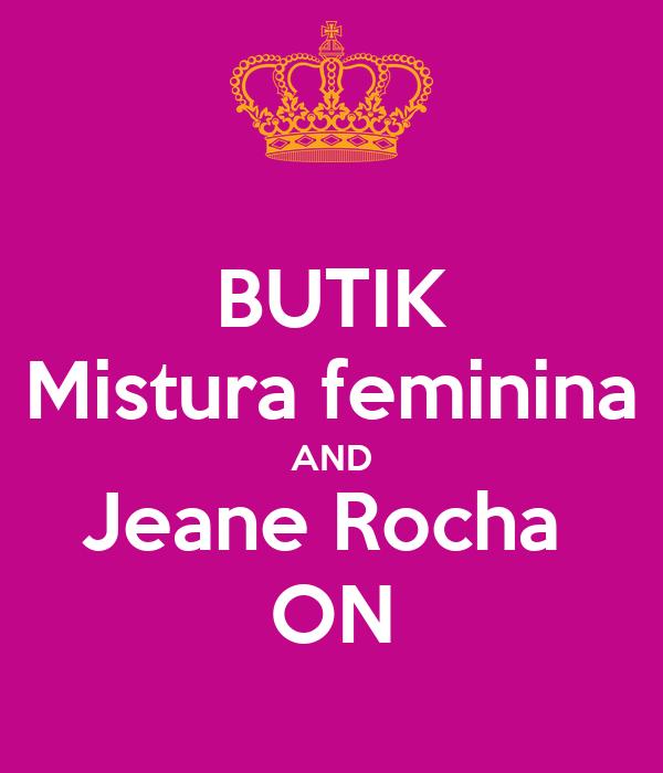 BUTIK Mistura feminina AND Jeane Rocha  ON