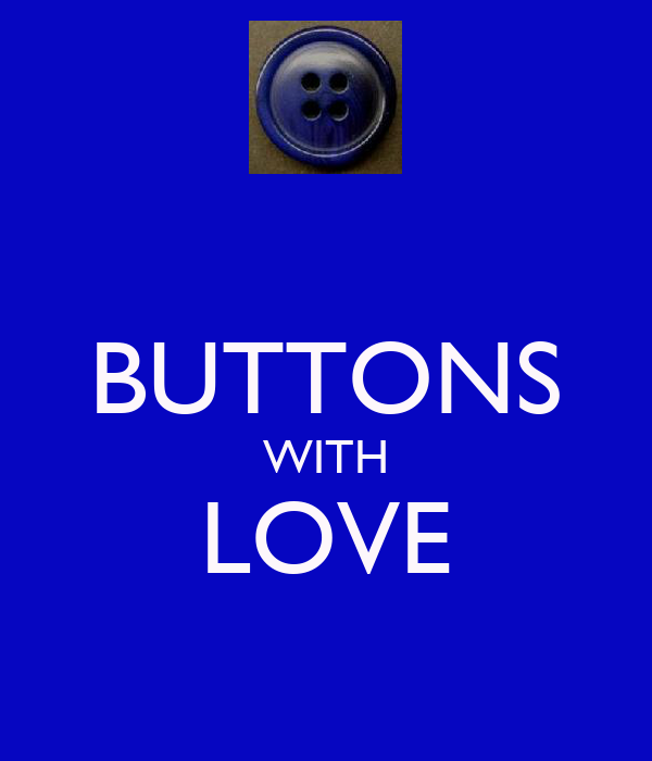 BUTTONS WITH LOVE