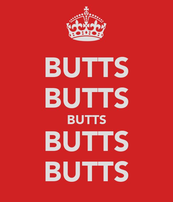 BUTTS BUTTS BUTTS BUTTS BUTTS