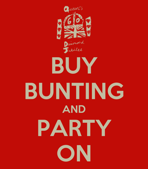 BUY BUNTING AND PARTY ON