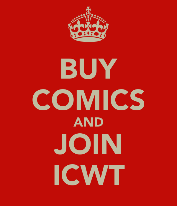 BUY COMICS AND JOIN ICWT