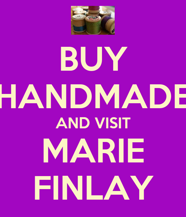 BUY HANDMADE AND VISIT MARIE FINLAY