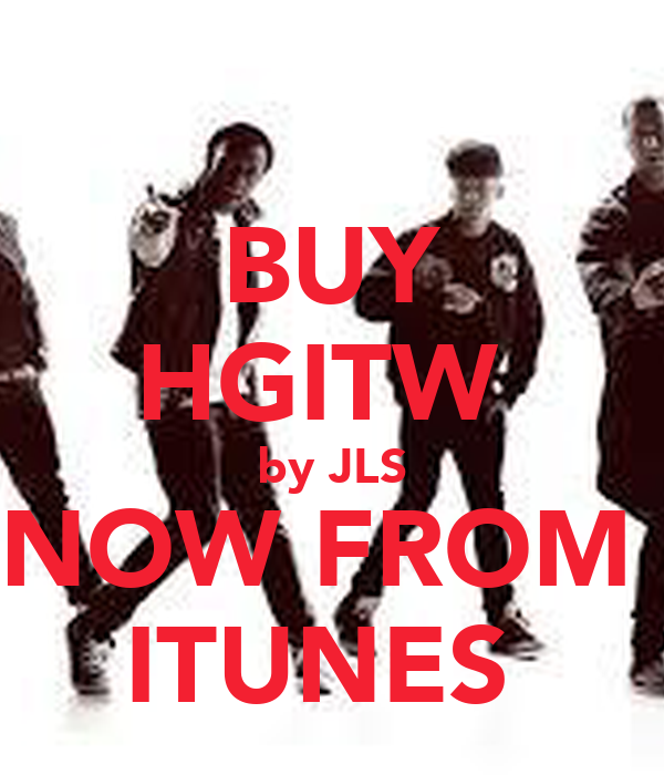BUY HGITW  by JLS NOW FROM  ITUNES