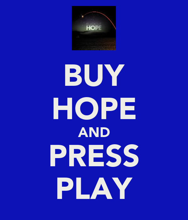 BUY HOPE AND PRESS PLAY