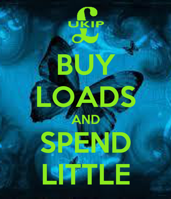 BUY LOADS AND SPEND LITTLE