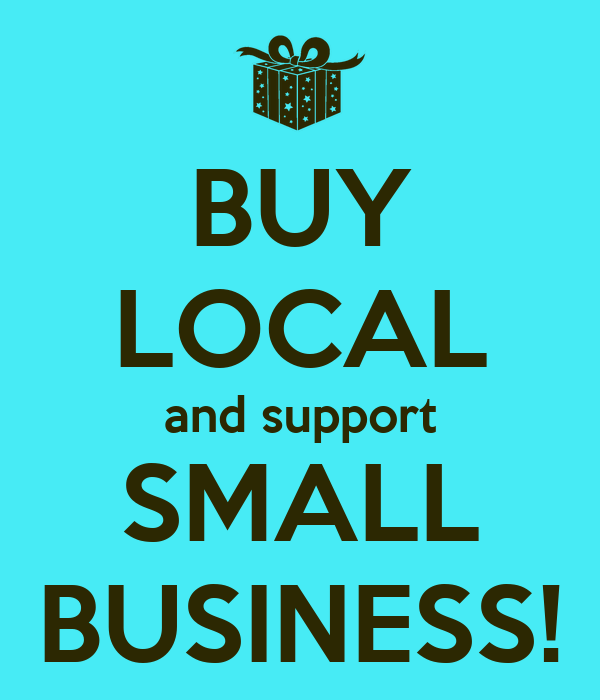Buy Local: BUY LOCAL And Support SMALL BUSINESS! Poster