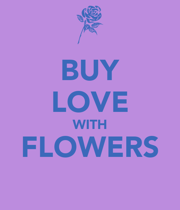 BUY LOVE WITH FLOWERS