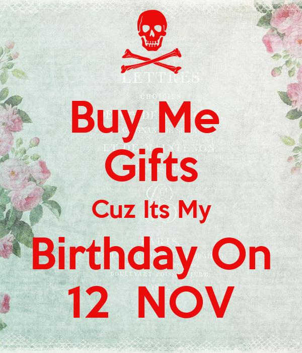 Buy Me  Gifts Cuz Its My Birthday On 12  NOV