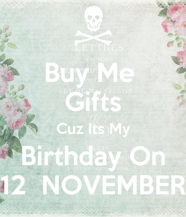 Buy Me  Gifts Cuz Its My Birthday On 12  NOVEMBER